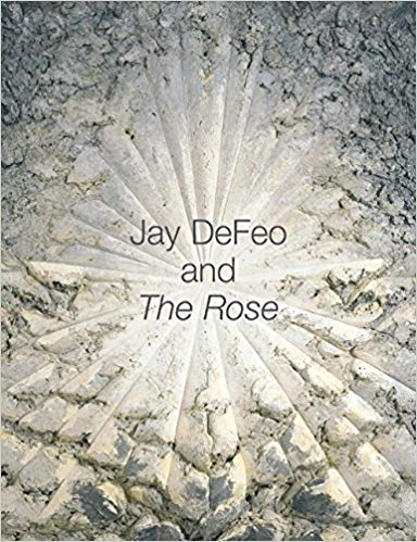 Jay DeFeo and The Rose book cover